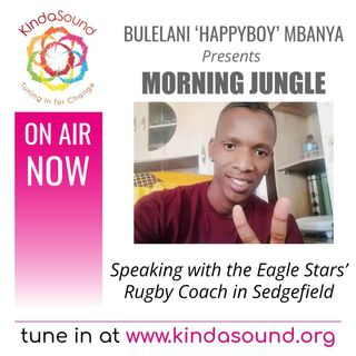 Chatting with Sedgefield's Eagle Stars Rugby Coach   Morning Jungle with Bulelani Mbanya
