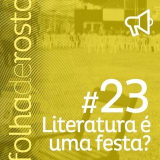 #23 - Literatura é uma festa?