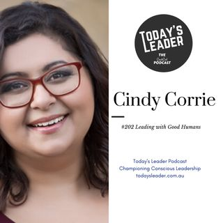 #202 Leading as a Good Human -Cindy Corrie