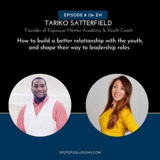 Tariko Satterfield - Founder of Exposure Mentor Academy E13