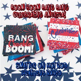 Boom Boom Bang Bang! Happy Birthday America!