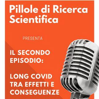 Secondo episodio: Long COVID tra effetti e conseguenze