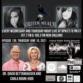 The Outer Realm With Michelle Desrochers and Amelia Pisano guests Dr. David Bettanhausen and Carla Bogni-Kidd
