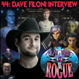 #44: DAVE FILONI Talks Star Wars Rebels