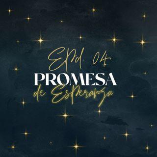 Ep.4 - Promesa de Esperanza  / Pastor Silvio Barahona / 20.12.20