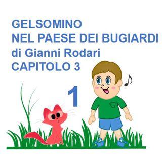 Gelsomino nel paese dei bugiardi di Gianni Rodari  CAPITOLO 3 – Prima parte