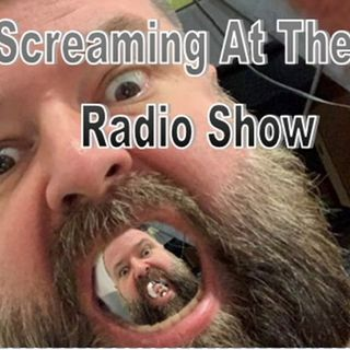 Screaming At The Radio Show Feb 21, 2021
