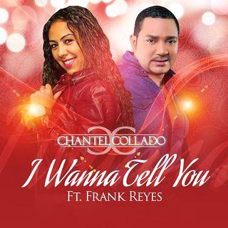Chantel Collado  Ft. Frank Reyes - I Wann Tell You(Quiero Decirte)(Bachata 2016)