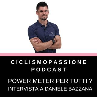 Misuratori di Potenza per TUTTI ? Intervista a Daniele Bazzana