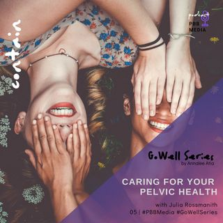 Pelvic Healthcare for Women with Julia Rossmanith.