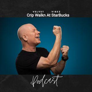 VELVET VIBEZ PODCAST EP. 126 CRIP WALKN AT STARBUCKS W  DARREN CARTER