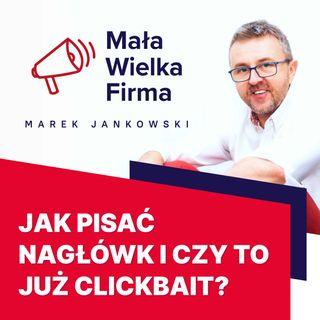 370: Clickbait nie musi być zły, czyli jak pisać nagłówki   Olga Wadowska