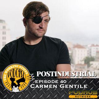 Episode 40: Carmen Gentile, Postindustrial Magazine