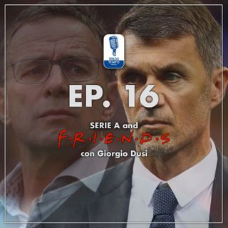 Ep.16 - Serie A and Friends (con Giorgio Dusi)