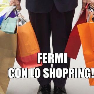 #cr Fermi con lo Shopping !