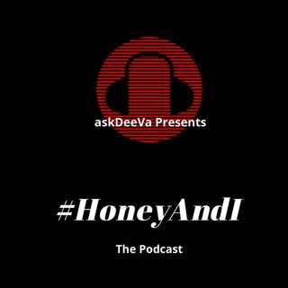 Ep. 6 - #HoneyAndI Talk surviving cheating