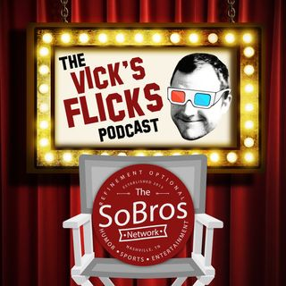 The Vick's Flicks Podcast: Movies and News