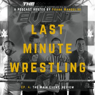 Ep. 4 - The Main Event, review