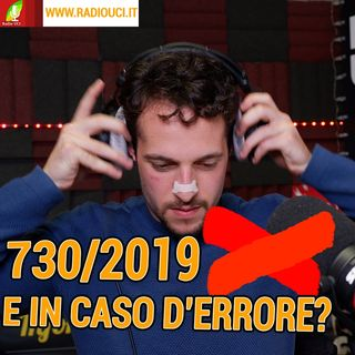 730-2019 E IN CASO DI ERRORE? - FISCORADIO
