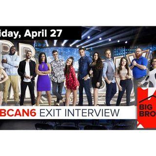 Big Brother Canada 6 | TRIPLE Exit Interview | April 27