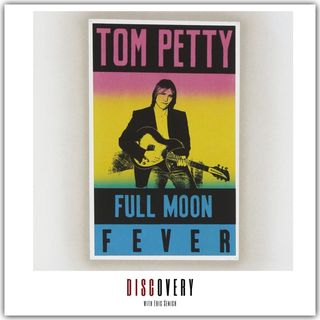 Episode 75 | Tom Petty 'Full Moon Fever'