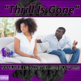 """Thrill Is Gone"" Ep.70"
