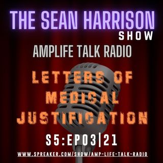 S5:EP 03|21 Letters of Medical Justification