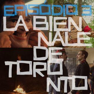 Episódio 3: La Biennale de Toronto