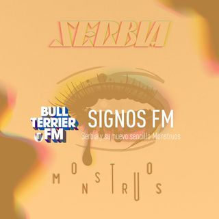 SignosFM #667  Serbia y su nuevo sencillo Monstruos