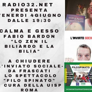 Radio32; Calma e Gesso e Inviato Sociale puntata del 04/06/2021