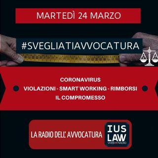 CORONAVIRUS – VIOLAZIONI, SMART WORKING, RIMBORSI – IL COMPROMESSO – #SVEGLIATIAVVOCATURA