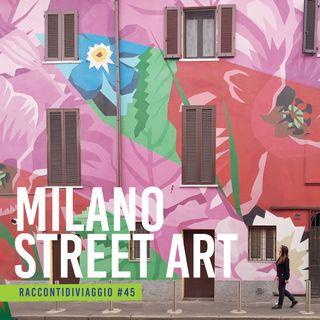 #43_st2 Milano e la street art nel racconto di Elena Stafano