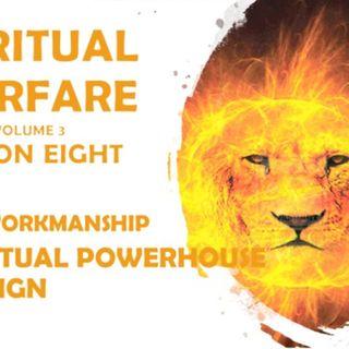 SPIRITUAL WARFARE VOL 3 SESSION EIGHT 8B DESIGNED TO BE A POWERHOUSE