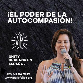 [CHARLA] ¡El Poder De La Autocompasión! - Maria Felipe - UCDM