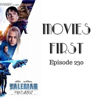 Valerian and The City of a Thousand Planets - Movies First with Alex First & Chris Coleman Episode 230