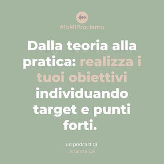 #04 - Realizza i tuoi obiettivi individuando target e punti forti
