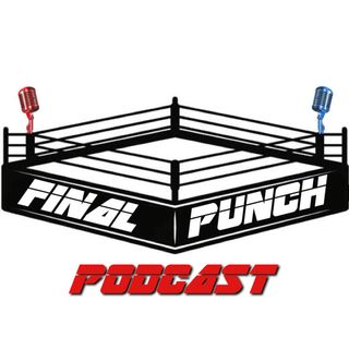 Boxing is Back! - Final Punch Podcast Episode 12