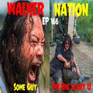 "Ep 166 ""Some Guy"" & ""Big Scary U"" TWD 804 & 805"