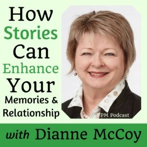 How Sharing Stories Can Enhance Your Life with Dianne McCoy