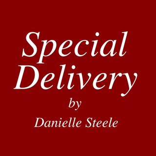 Special Delivery by Danielle Steele [16 Mins]