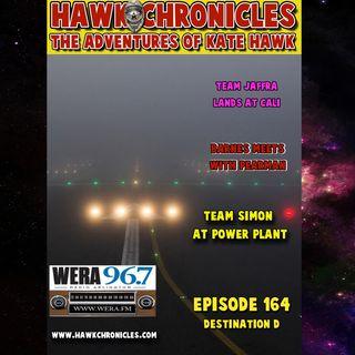 """Episode 164 Hawk Chronicles """"Destination D"""""""