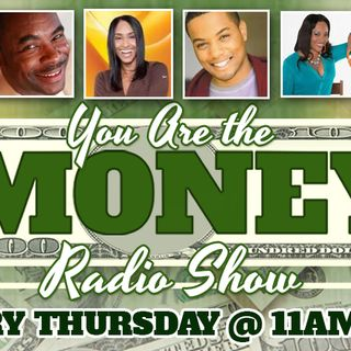 You Are The Money w/ wes hall 6-21-18