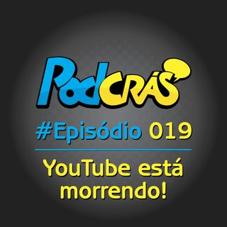 019 - O YouTube está morrendo