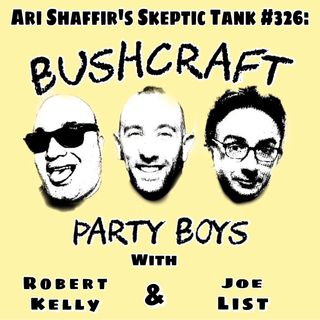 #326: Bushcraft Party Boys (Robert Kelly & Joe List)