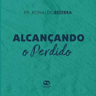 Alcançando o perdido // pr. Ronaldo Bezerra