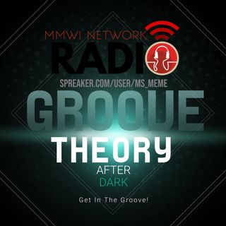 Groove Theory After Dark 9-13-2021