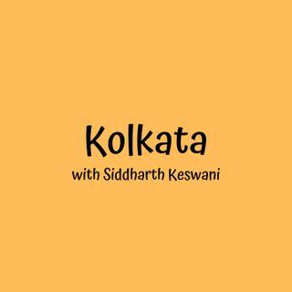 Kolkata with Siddharth Keswani