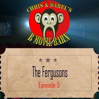 Episode 5-The Fergusons