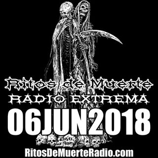 Ritos De Muerte Radio Show 06JUN2018