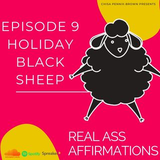 real ass affirmations Holiday Black Sheep